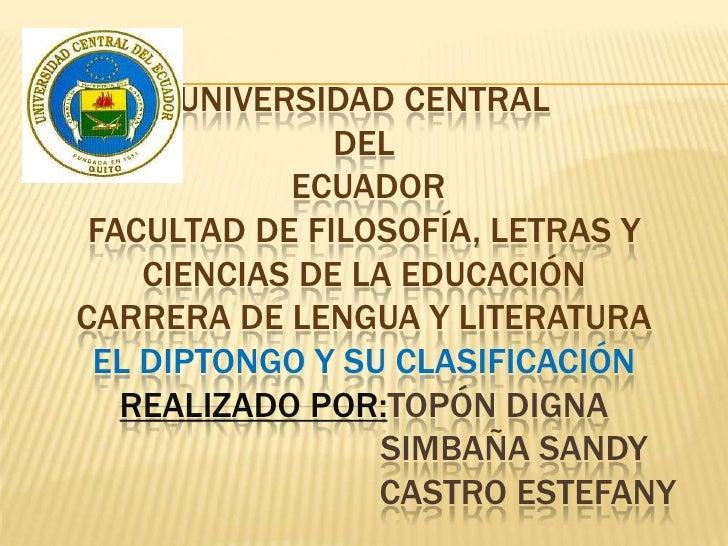 UNIVERSIDAD CENTRAL               DEL            ECUADOR FACULTAD DE FILOSOFÍA, LETRAS Y    CIENCIAS DE LA EDUCACIÓNCARRER...