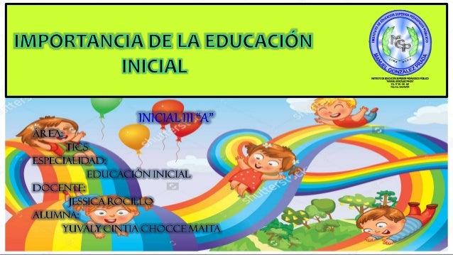 ÍNDICE I. Antecedentes de la educacióninicial en el Perú II. característica de niños de 3 y 5 años III. Importancia de la ...