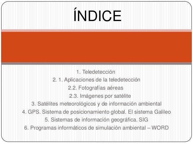 LAS NUEVAS TECNOLOGÍAS EN LA INVESTIGACIÓN DEL MEDIO AMBIENTE - Nicolás benitez Slide 2