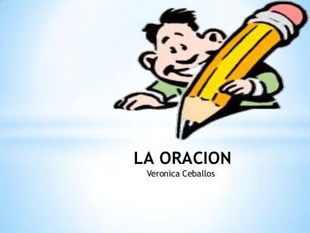 LA ORACION Veronica Ceballos