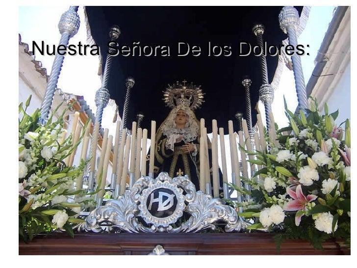Nuestra Señora De los Dolores: