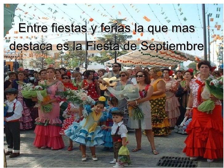 Entre fiestas y ferias la que mas destaca es la Fiesta de Septiembre