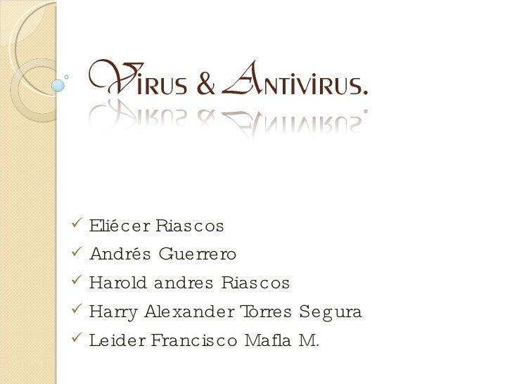 <ul><li>Eliécer Riascos </li></ul><ul><li>Andrés Guerrero </li></ul><ul><li>Harold andres Riascos </li></ul><ul><li>Harry ...