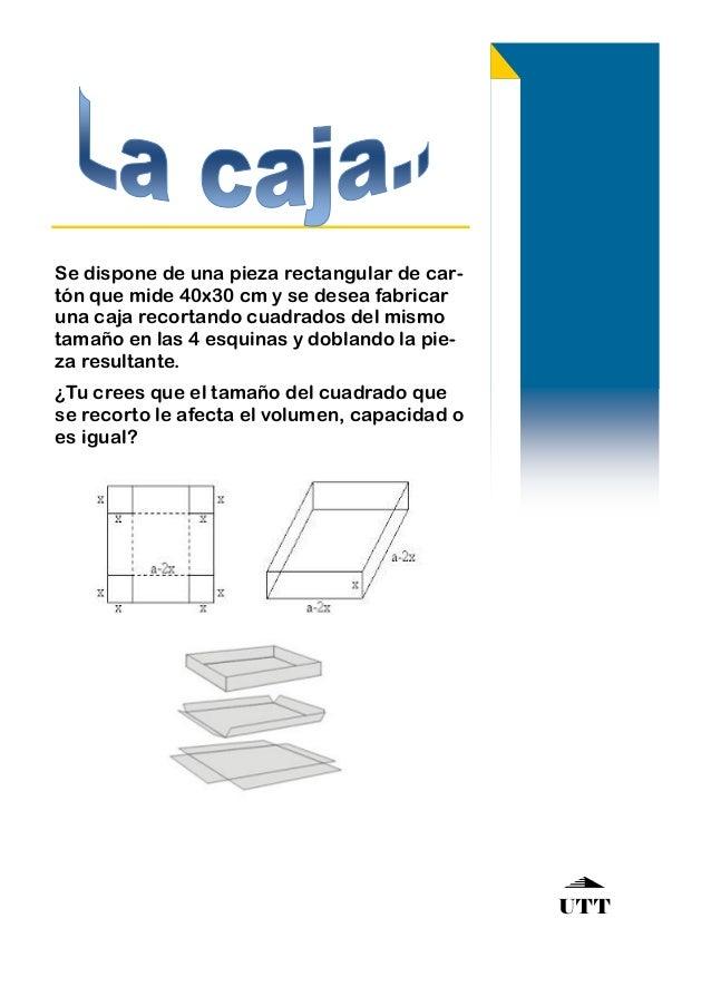 Se dispone de una pieza rectangular de cartón que mide 40x30 cm y se desea fabricar una caja recortando cuadrados del mism...