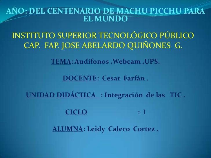 AÑO: DEL CENTENARIO DE MACHU PICCHU PARA EL MUNDO <br />INSTITUTO SUPERIOR TECNOLÓGICO PÚBLICO           CAP.  FAP. JOSE A...