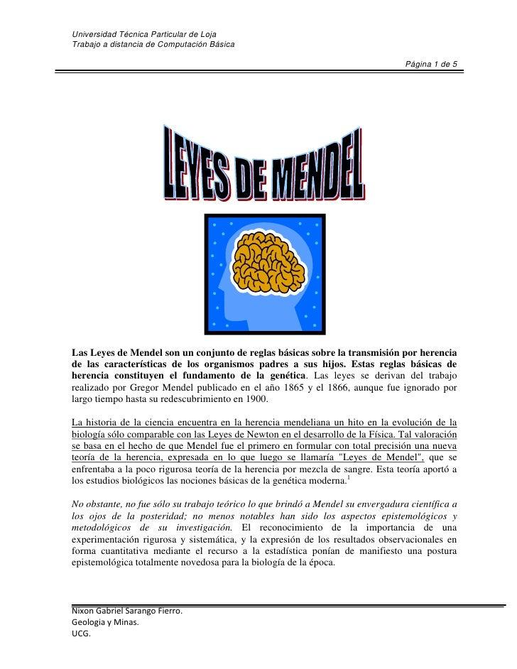 Las Leyes de Mendel son un conjunto de reglas básicas sobre la transmisión por herencia de las características de los orga...