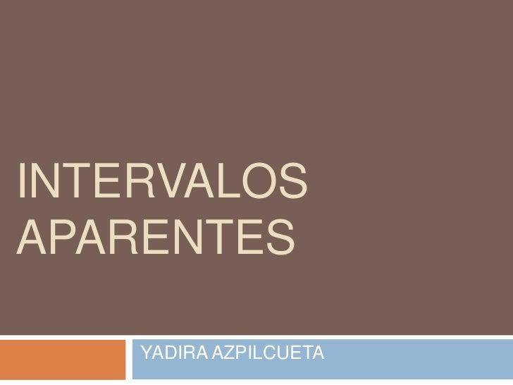 INTERVALOSAPARENTES    YADIRA AZPILCUETA