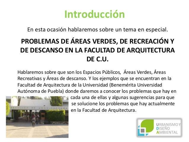 Problemas de areas verdes de recreacion y de descanso en for En que universidades hay arquitectura