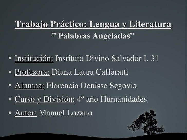 """Trabajo Práctico: Lengua y Literatura """" Palabras Angeladas"""" <ul><li>Institución:  Instituto Divino Salvador I. 31 </li></u..."""