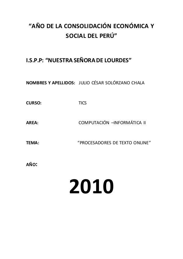 """""""AÑO DE LA CONSOLIDACIÓN ECONÓMICA Y SOCIAL DEL PERÚ"""" I.S.P.P: """"NUESTRA SEÑORA DE LOURDES"""" NOMBRES Y APELLIDOS: JULIO CÉSA..."""