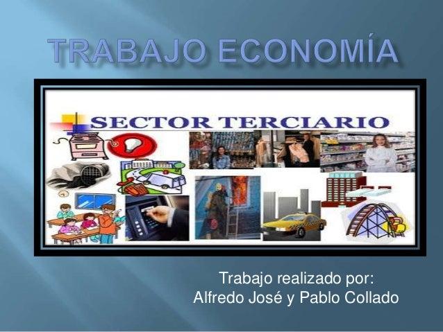 Trabajo realizado por:Alfredo José y Pablo Collado