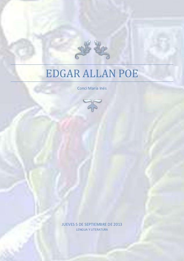 EDGAR ALLAN POE Conci María Inés  JUEVES 5 DE SEPTIEMBRE DE 2013 LENGUA Y LITERATURA