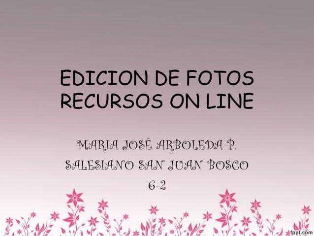 EDICION DE FOTOS RECURSOS ON LINE MARIA JOSÉ ARBOLEDA P. SALESIANO SAN JUAN BOSCO 6-2