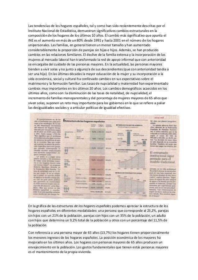 Las tendencias de los hogares españoles, tal y como han sido recientemente descritas por el Instituto Nacional de Estadíst...