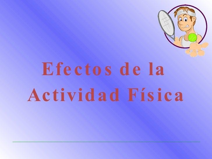 Efectos de la  Actividad Física