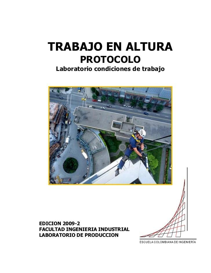 TRABAJO EN ALTURA             PROTOCOLO     Laboratorio condiciones de trabajoEDICION 2009-2FACULTAD INGENIERIA INDUSTRIAL...