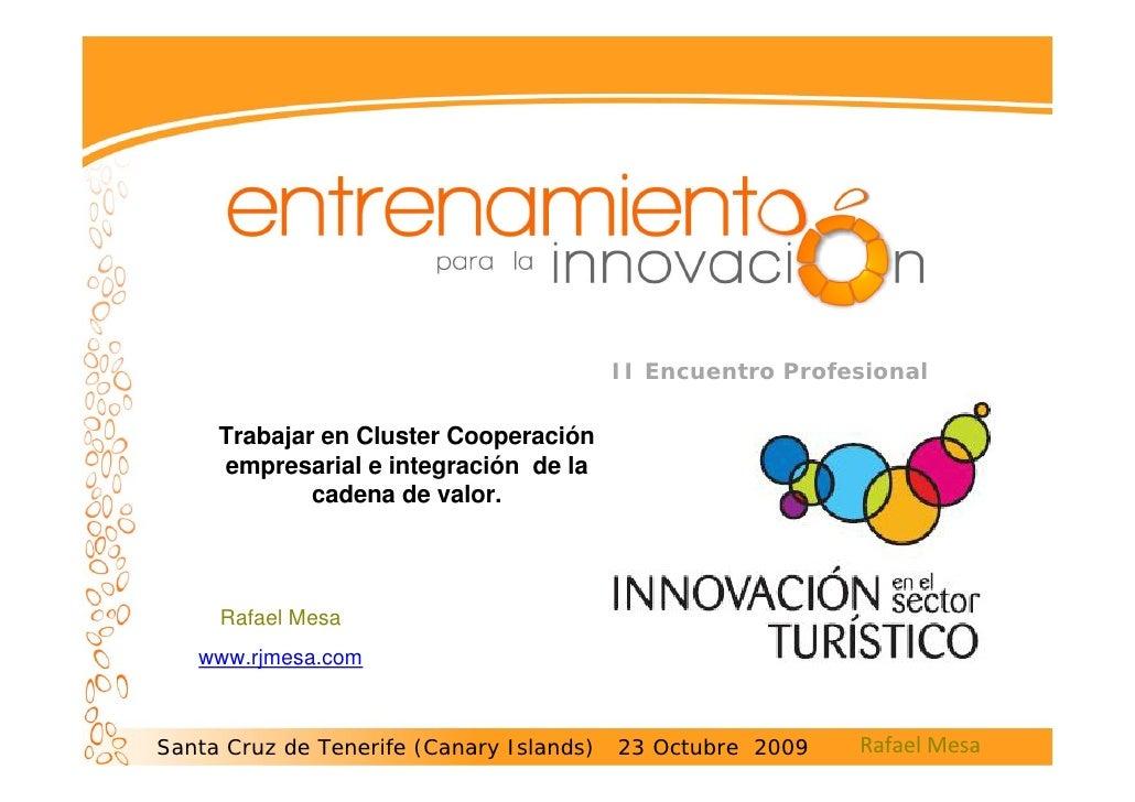 II Encuentro Profesional       Trabajar en Cluster Cooperación      empresarial e integración de la              cadena de...