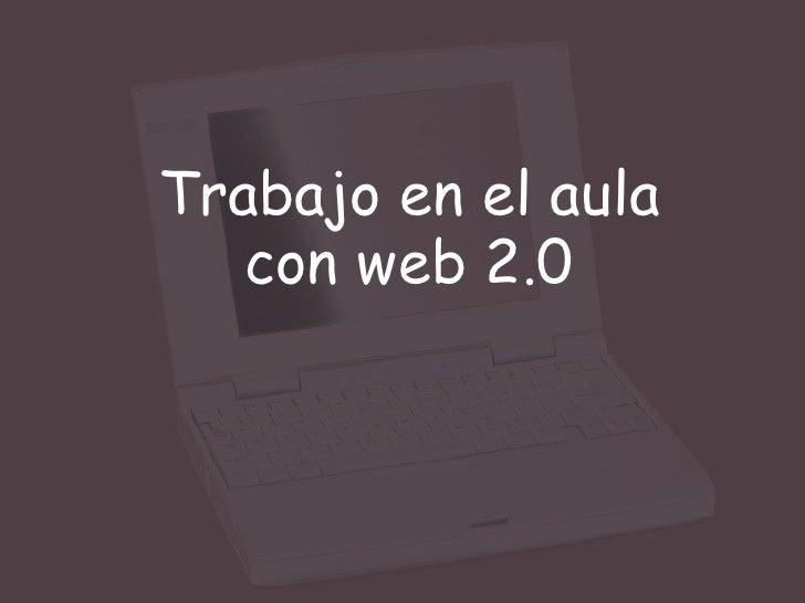 Trabajo en el aula con web 2.0