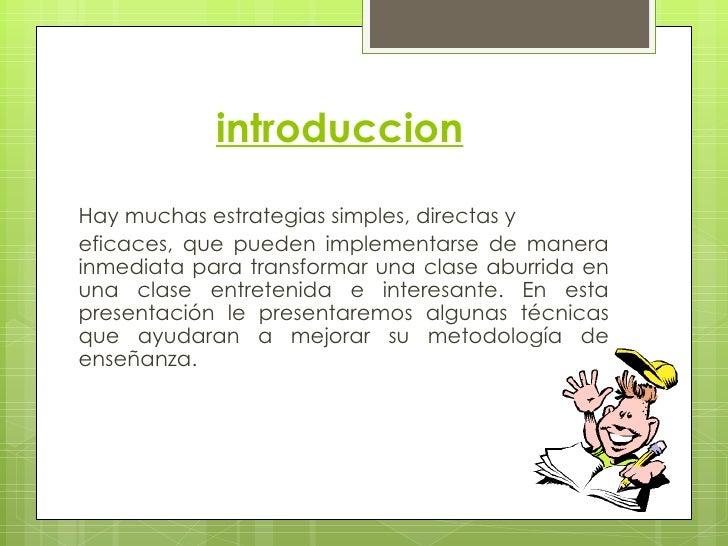 introduccionHay muchas estrategias simples, directas yeficaces, que pueden implementarse de manerainmediata para transform...