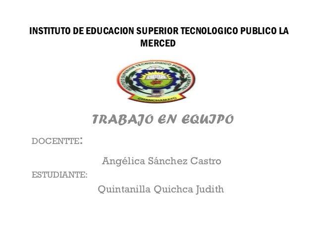 INSTITUTO DE EDUCACION SUPERIOR TECNOLOGICO PUBLICO LA                        MERCED              TRABAJO EN EQUIPODOCENTT...