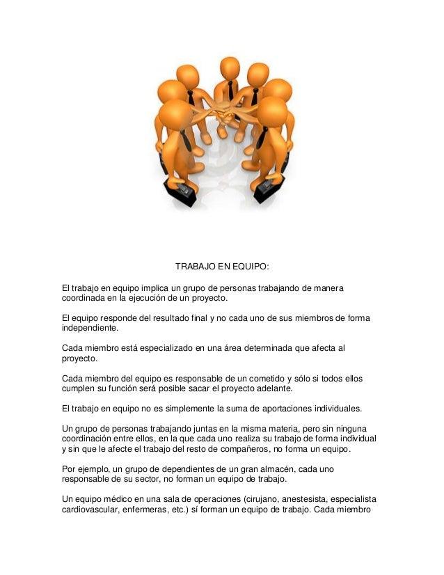 TRABAJO EN EQUIPO: El trabajo en equipo implica un grupo de personas trabajando de manera coordinada en la ejecución de un...