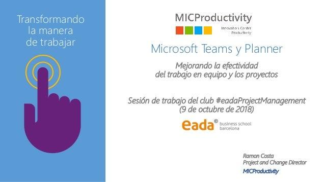 Microsoft Teams y Planner Mejorando la efectividad del trabajo en equipo y los proyectos Sesión de trabajo del club #eadaP...