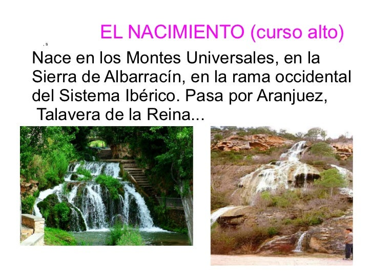 ,s         EL NACIMIENTO (curso alto)Nace en los Montes Universales, en laSierra de Albarracín, en la rama occidentaldel S...