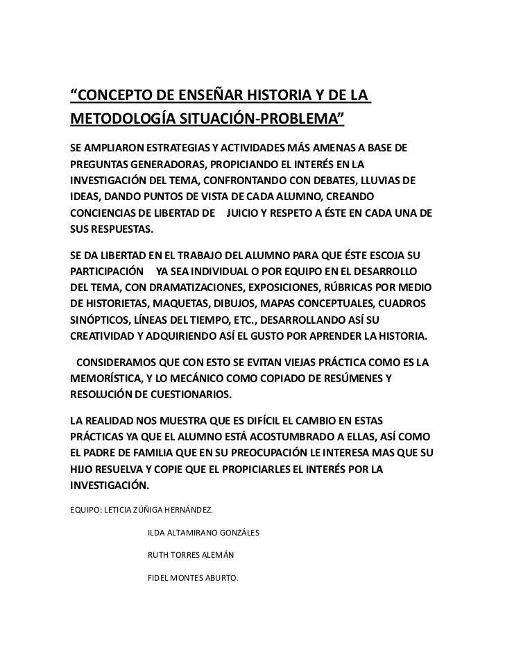 """""""CONCEPTO DE ENSEÑAR HISTORIA Y DE LA METODOLOGÍA SITUACIÓN-PROBLEMA""""<br />SE AMPLIARON ESTRATEGIAS Y ACTIVIDADES MÁS AMEN..."""