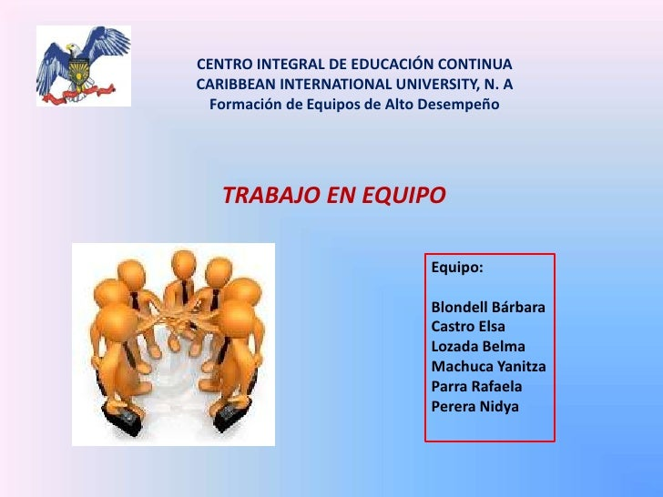 CENTRO INTEGRAL DE EDUCACIÓN CONTINUA <br />CARIBBEAN INTERNATIONAL UNIVERSITY, N. A<br />Formación de Equipos de Alto Des...