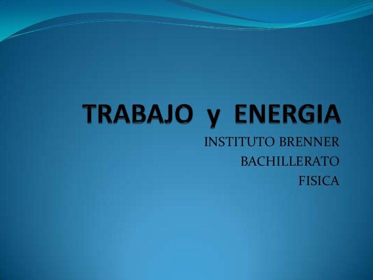 INSTITUTO BRENNER     BACHILLERATO            FISICA