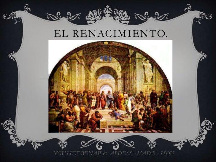 EL RENACIMIENTO.YOUSSEF BENAJI & ABDESSAMAD BASSOU
