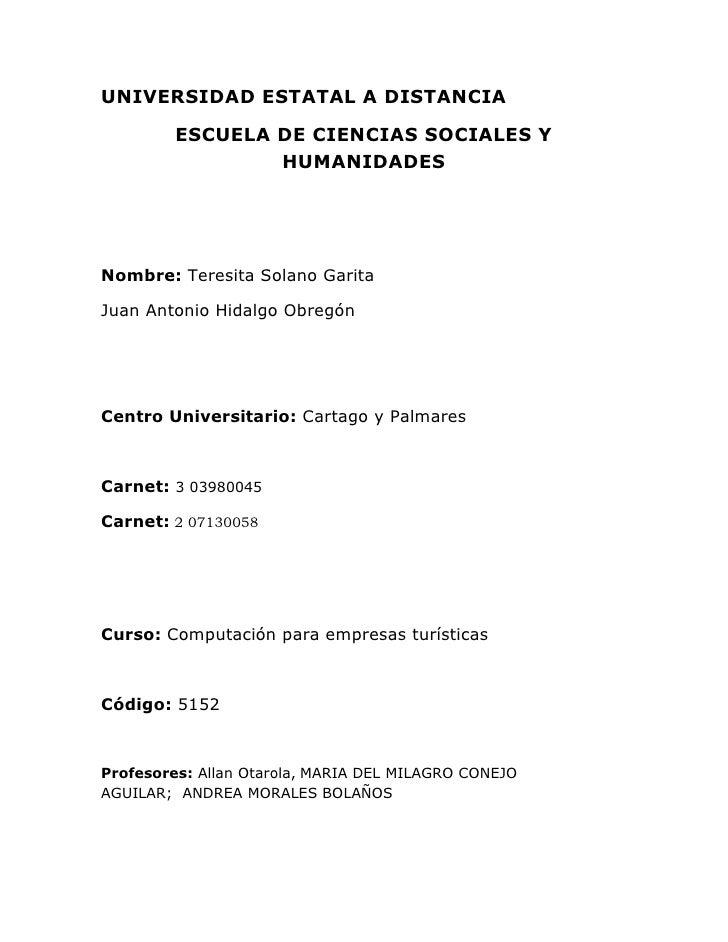 UNIVERSIDAD ESTATAL A DISTANCIA         ESCUELA DE CIENCIAS SOCIALES Y                 HUMANIDADESNombre: Teresita Solano ...