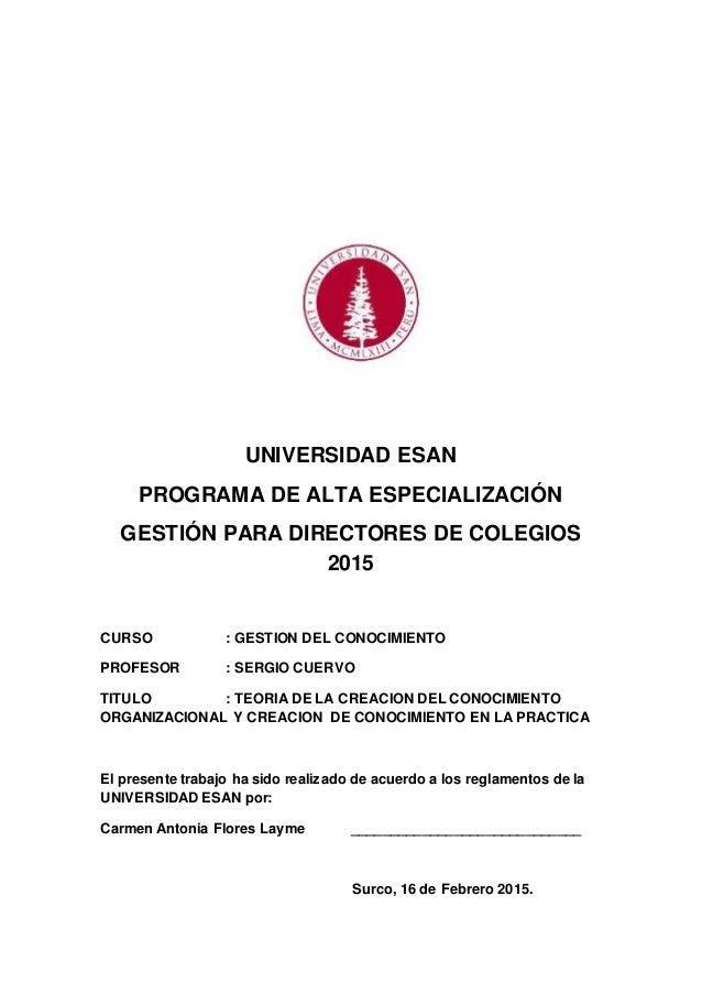 UNIVERSIDAD ESAN PROGRAMA DE ALTA ESPECIALIZACIÓN GESTIÓN PARA DIRECTORES DE COLEGIOS 2015 CURSO : GESTION DEL CONOCIMIENT...