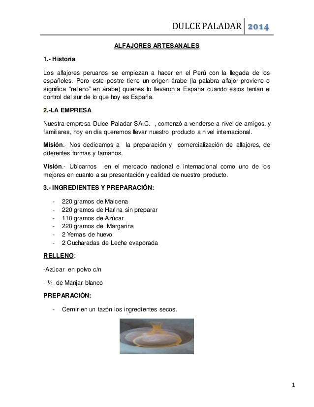 DULCE PALADAR 2014  1  ALFAJORES ARTESANALES  1.- Historia  Los alfajores peruanos se empiezan a hacer en el Perú con la l...
