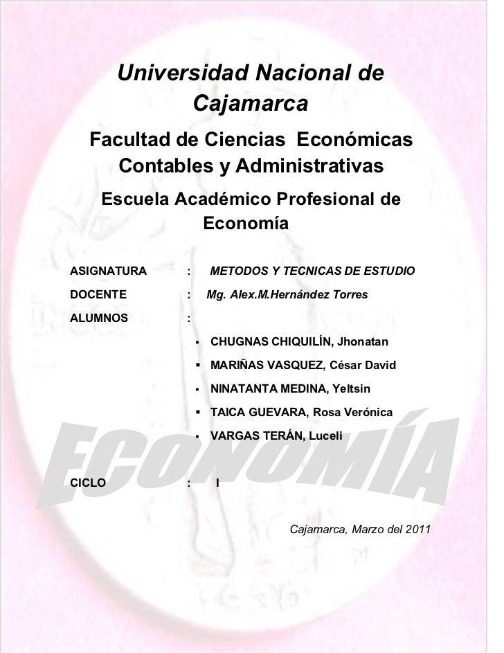 Universidad Nacional de              Cajamarca  Facultad de Ciencias Económicas     Contables y Administrativas    Escuela...