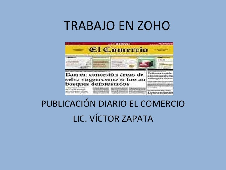 TRABAJO EN ZOHO PUBLICACIÓN DIARIO EL COMERCIO LIC. VÍCTOR ZAPATA