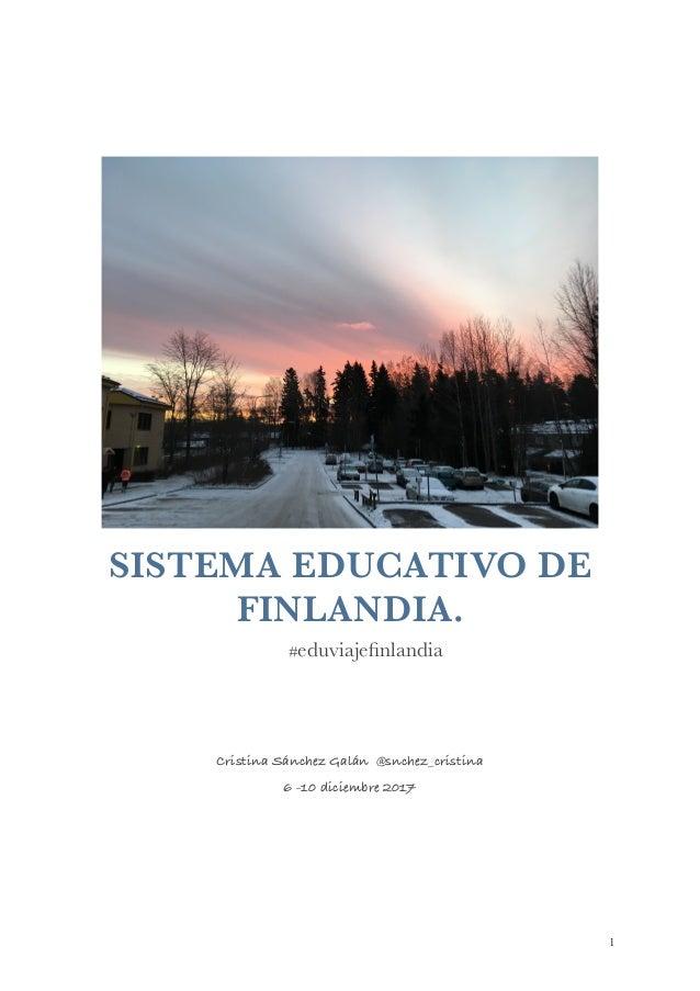SISTEMA EDUCATIVO DE FINLANDIA. #eduviajefinlandia Cristina Sánchez Galán @snchez_cristina 6 -10 diciembre 2017 !1