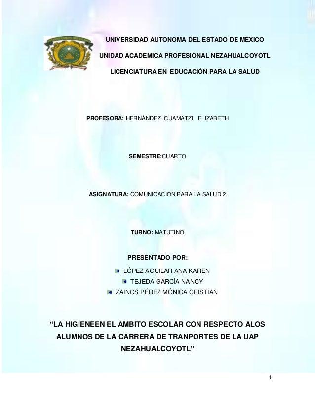 1UNIVERSIDAD AUTONOMA DEL ESTADO DE MEXICOUNIDAD ACADEMICA PROFESIONAL NEZAHUALCOYOTLLICENCIATURA EN EDUCACIÓN PARA LA SAL...