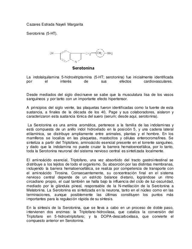 Cazares Estrada Nayeli Margarita Serotonina (5-HT). La indolalquilamina 5-hidroxitriptamina (5-HT; serotonina) fue inicial...
