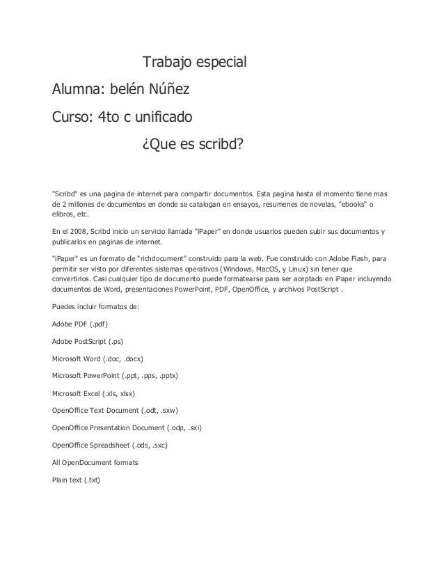 """Trabajo especialAlumna: belén NúñezCurso: 4to c unificado¿Que es scribd?""""Scribd"""" es una pagina de internet para compartir ..."""