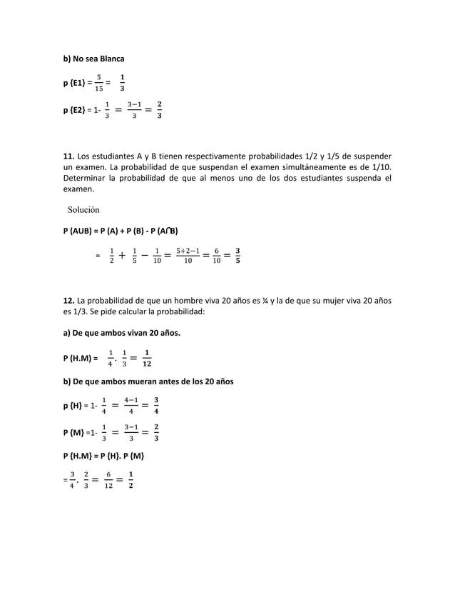 b) No sea Blancap {E1} =       =p {E2} = 1-11. Los estudiantes A y B tienen respectivamente probabilidades 1/2 y 1/5 de su...
