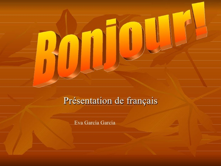 Présentation de français Bonjour! Eva García García