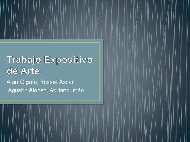 Alan Olguín, Yussef Ascar  Agustín Alonso, Adriano Imán