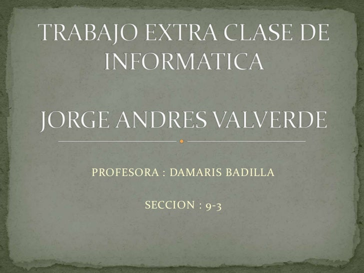 PROFESORA : DAMARIS BADILLA       SECCION : 9-3