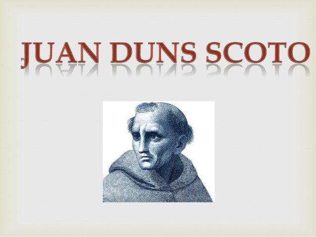 Nació En El Año 1266 En Duns Escocia  filosofo escoses fundador de una escuela de pensamientos vinculada a el escolastici...