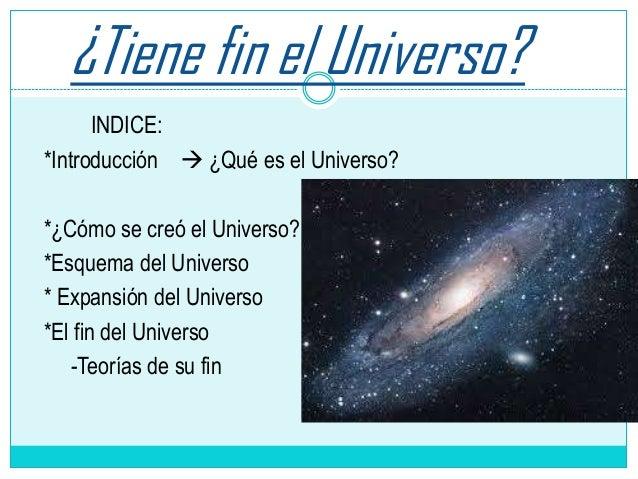 ¿El Universo y tiene fin?