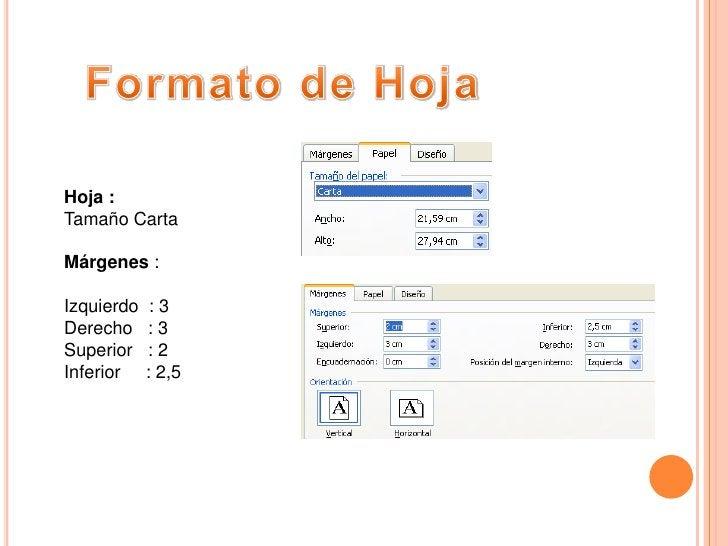 Formato de Hoja<br />Hoja :<br />Tamaño Carta<br />Márgenes:<br />Izquierdo  : 3<br />Derecho   : 3<br />Superior   : 2<br...