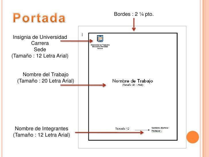 Portada<br />Bordes : 2 ¼ pto.<br />Insignia de Universidad<br />Carrera<br />Sede<br />(Tamaño : 12 Letra Arial)<br />Nom...