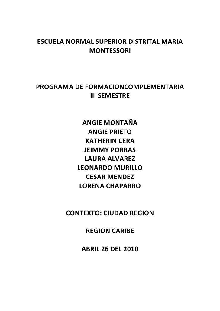 ESCUELA NORMAL SUPERIOR DISTRITAL MARIA MONTESSORI<br />PROGRAMA DE FORMACIONCOMPLEMENTARIA<br />III SEMESTRE<br />ANGIE M...