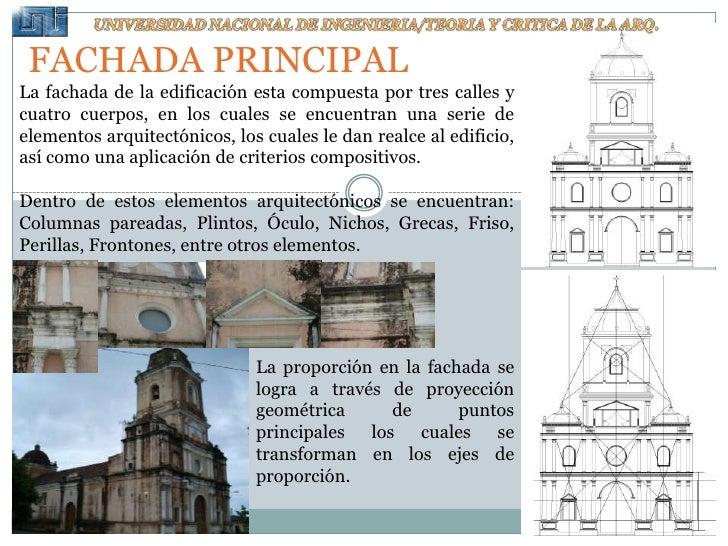 UNIVERSIDAD NACIONAL DE INGENIERIA/TEORIA Y CRITICA DE LA ARQ.<br />FACHADA PRINCIPAL<br />La fachada de la edificación es...